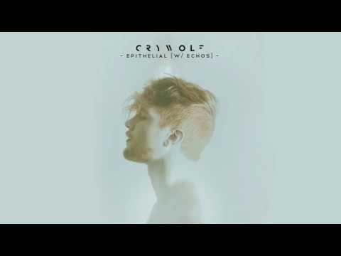 Crywolf - Epithelial [w/ Echos] (Cataclasm)