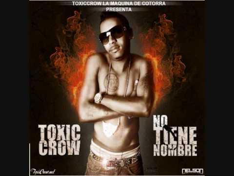 Toxic Crow - Ft La Chula - Pa Que Respeten