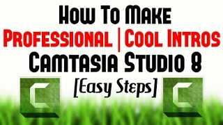 [Hindi-2016] How To Make Professional | Cool Intros In Camtasia Studio 8 | Easy Steps