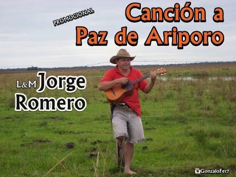 Canción a Paz de Ariporo - Jorge Romero