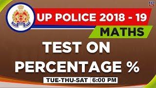 Test on Percentage % | UP Police कांस्टेबल भर्ती परीक्षा 2018-19 | Maths | 6:00 PM
