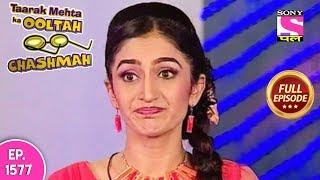 Taarak Mehta Ka Ooltah Chashmah - Full Episode 1577 - 20th January, 2019