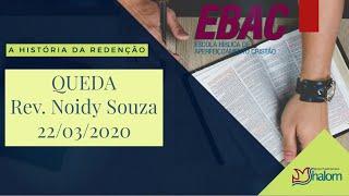 A QUEDA | A história Da Redenção | EBAC | Rev. Noidy Souza