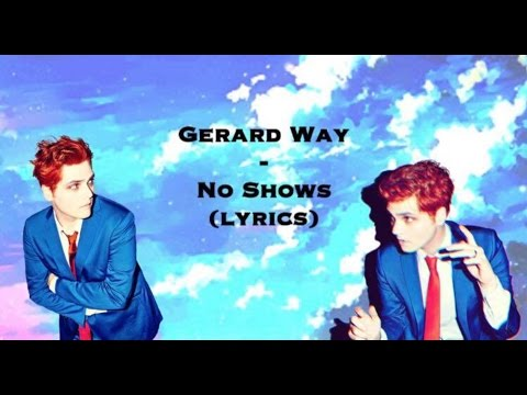 Gerard Way - no shows (lyrics)