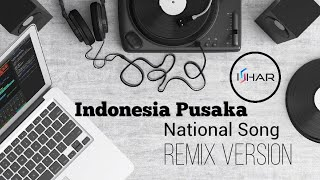 Indonesia Pusaka Remix (By Ishar) + Lyric