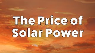 The Price of Solar Power – A Bright Future Amid Falling Prices and Growing Demand