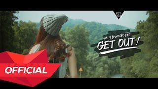 Repeat youtube video MIN from ST.319 - GET OUT! M/V