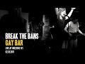 Break The Bans - Gay Bar (live/02.18.2017)