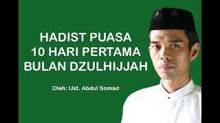 Download Video Hadist Puasa10 Hari Pertama Bulan Dzulhijjah | Ustad Abdul Somad, Lc., MA MP3 3GP MP4
