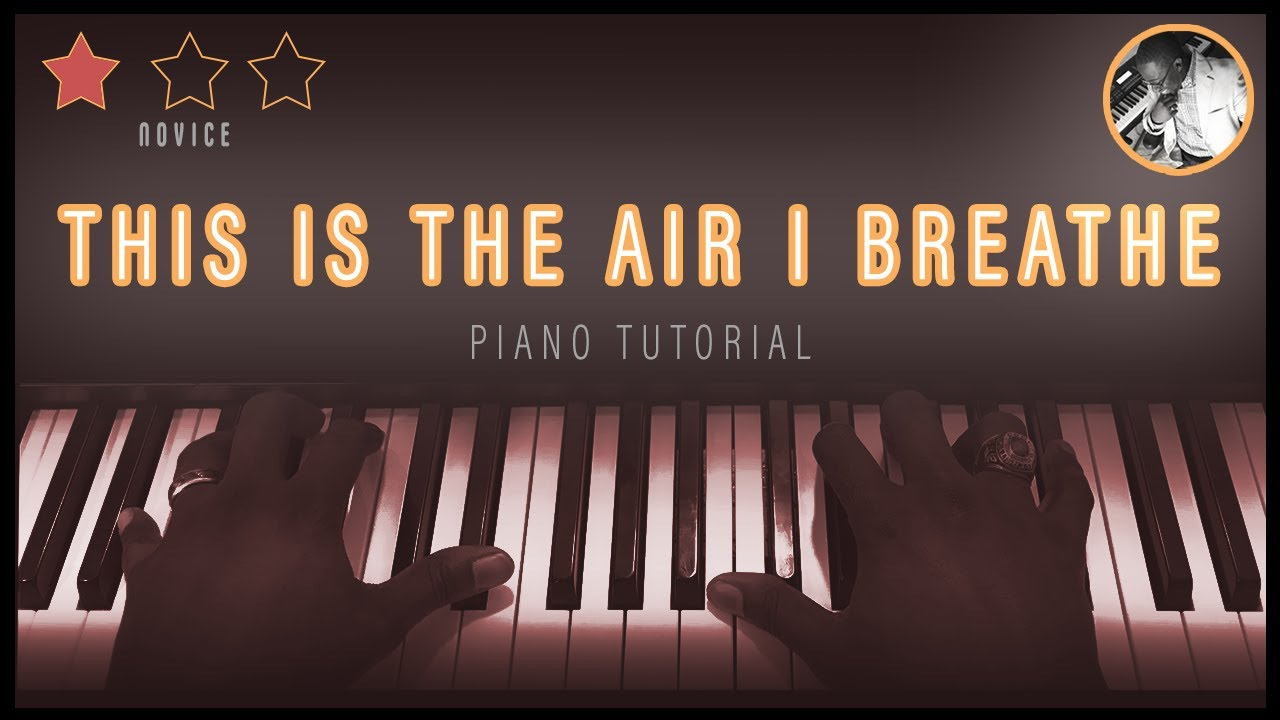 This Is the Air I Breathe Tutorial Eb