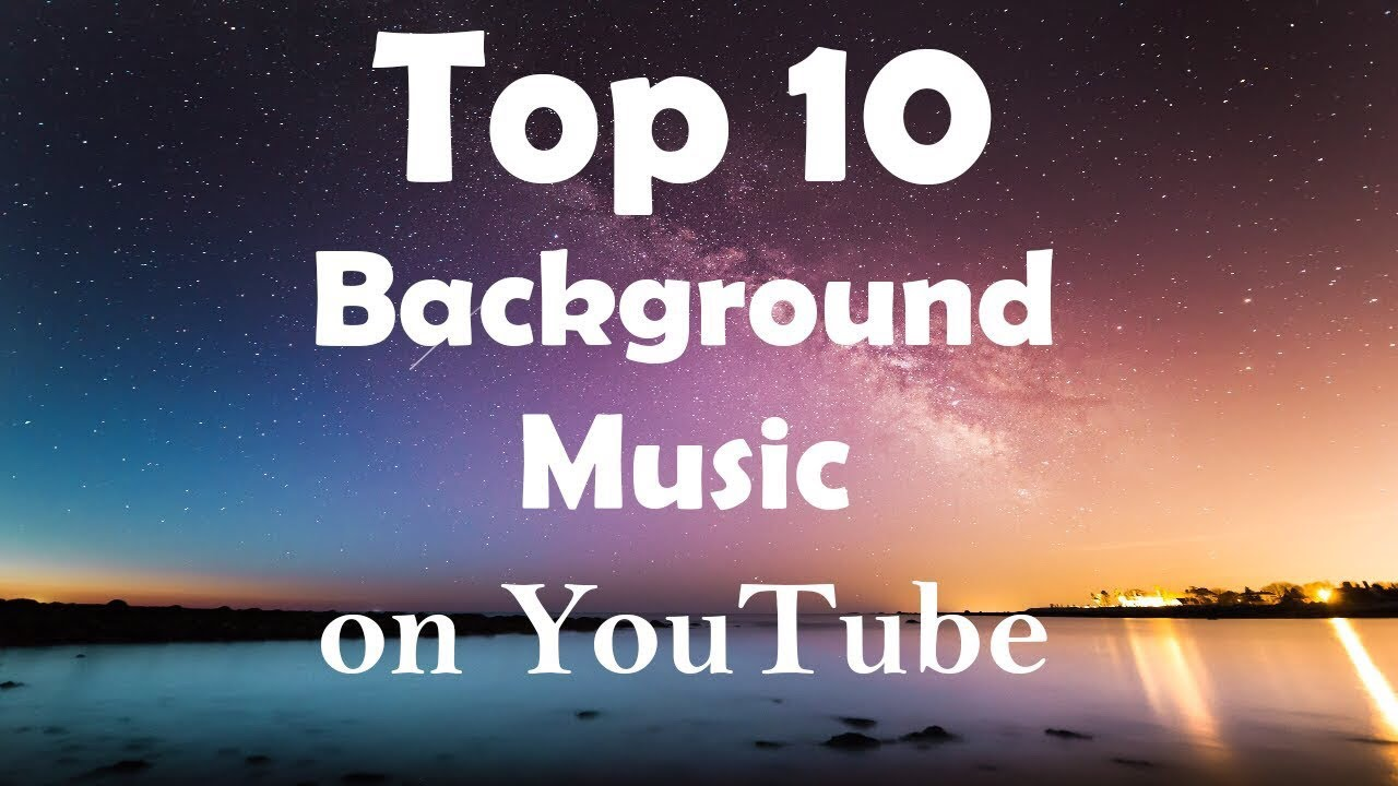 Top 10 Most Popular Background Music On Youtube No Copyright Songs Download Now Youtube