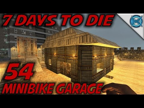 7 Days to Die | EP 54 | Minibike Garage | Let's Play 7 Days to Die Gameplay | Alpha 15 (S15)