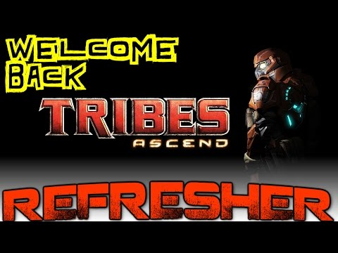 Tribes: Ascend Refresher - Welcome Back