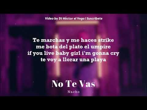 No Te Vas - Nacho (Letra/Lyrics)