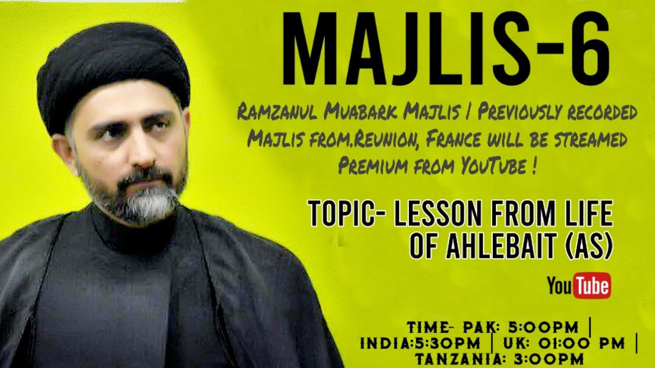 Majlis-6|Maulana Nusrat Bukhari - Lesson from Life of Ahelebait (as)