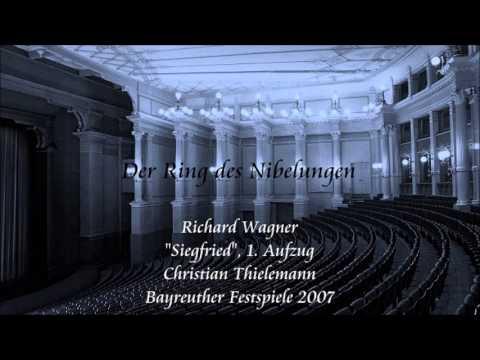 """Wagner: """"Siegfried"""", Act 1 - Thielemann (Bayreuth 2007)"""
