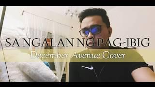 Sa Ngalan Ng Pag-Ibig (December Avenue Cover)