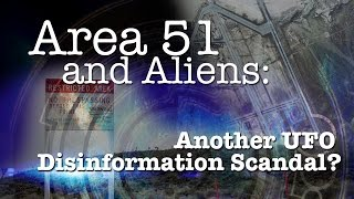 Area 51 & Aliens: Another UFO Disinformation Scandal?