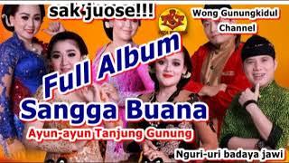 SANGGA BUANA   Nglaras Ayun ayun Tanjung Gunung   full 1 Jam Non Stop