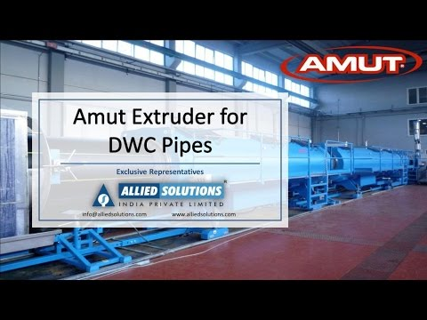 Amut Extruders for DWC Pipes | Allied Solutions India