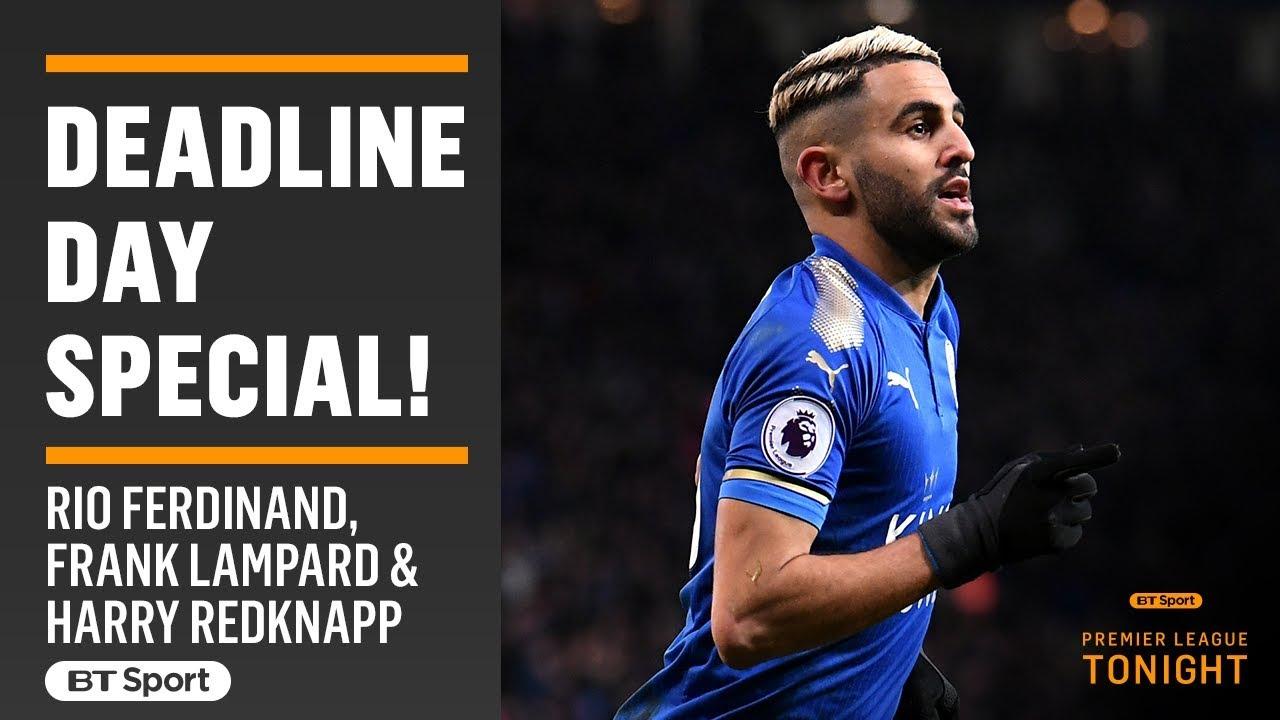 Premier League Tonight Deadline Day Special Ferdinand Lampard And