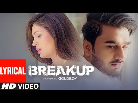 BREAKUP | GOLDBOY | Navi Kamboz - Official Lyrical Video Song | New Punjabi Songs 2017