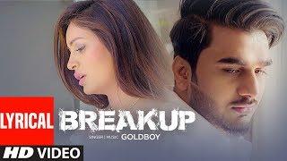 BREAKUP | GOLDBOY | Navi Kamboz - Official Lyrical Video Song | New Punjabi Songs 2017