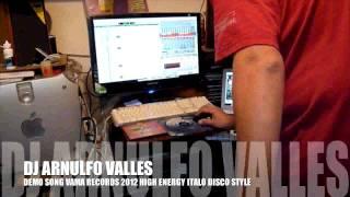 DJ ARNULFO VALLES NUEVA PRODUCCION 2012  ITALO DISCO STYLE
