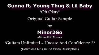 Gunna - Oh Okay ft. Young Thug & Lil Baby - Original Sample by Minor2Go
