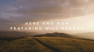Here and Now (feat. Will Reagan) –Official Lyric Video