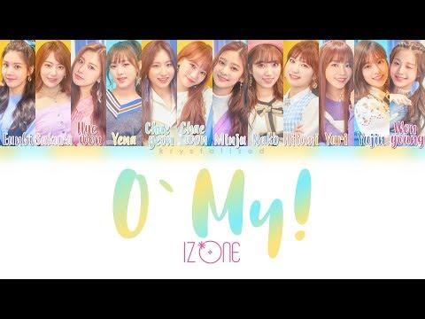 IZ*ONE (아이즈원) - O' My! [HAN|ROM|ENG Color Coded Lyrics]