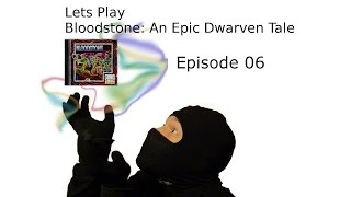 Let´s Play Bloodstone: An Epic Dwarven Tale - Episode 06