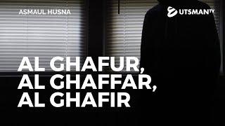 Asmaul Husna - Al Ghafur, Al Ghaffar, dan Al Ghafir - Ustadz Abdullah Zaen, Lc., M.A.