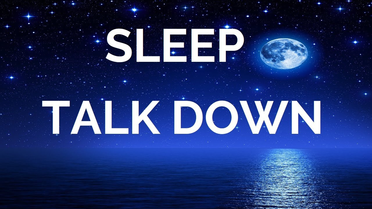 Sleep Talk Down Guided Meditation Fall Asleep Faster with Sleep Music Spoken Word Hypnosis