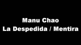 Manu Chao - La Despedida / Mentira