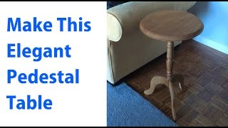 Completing The Pedestal Table & Turning The Column - A Woodworkweb.com Video