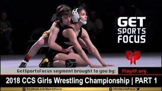 2018 CCS Girls Wrestling Championship (Part 1/2)