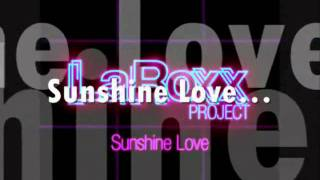 LaRoxx Project - Sunshine Love (Extended Version With Lyrics) by DJ AZARGUI