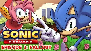 SONIC REBOUND | EPISODE 2: FALLOUT - Sonic IDW Comics Animation (SonAmy)