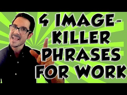 4 Killer Magic Power Phrases For Work--And 4 to Avoid--Say This Not That--the Original Book