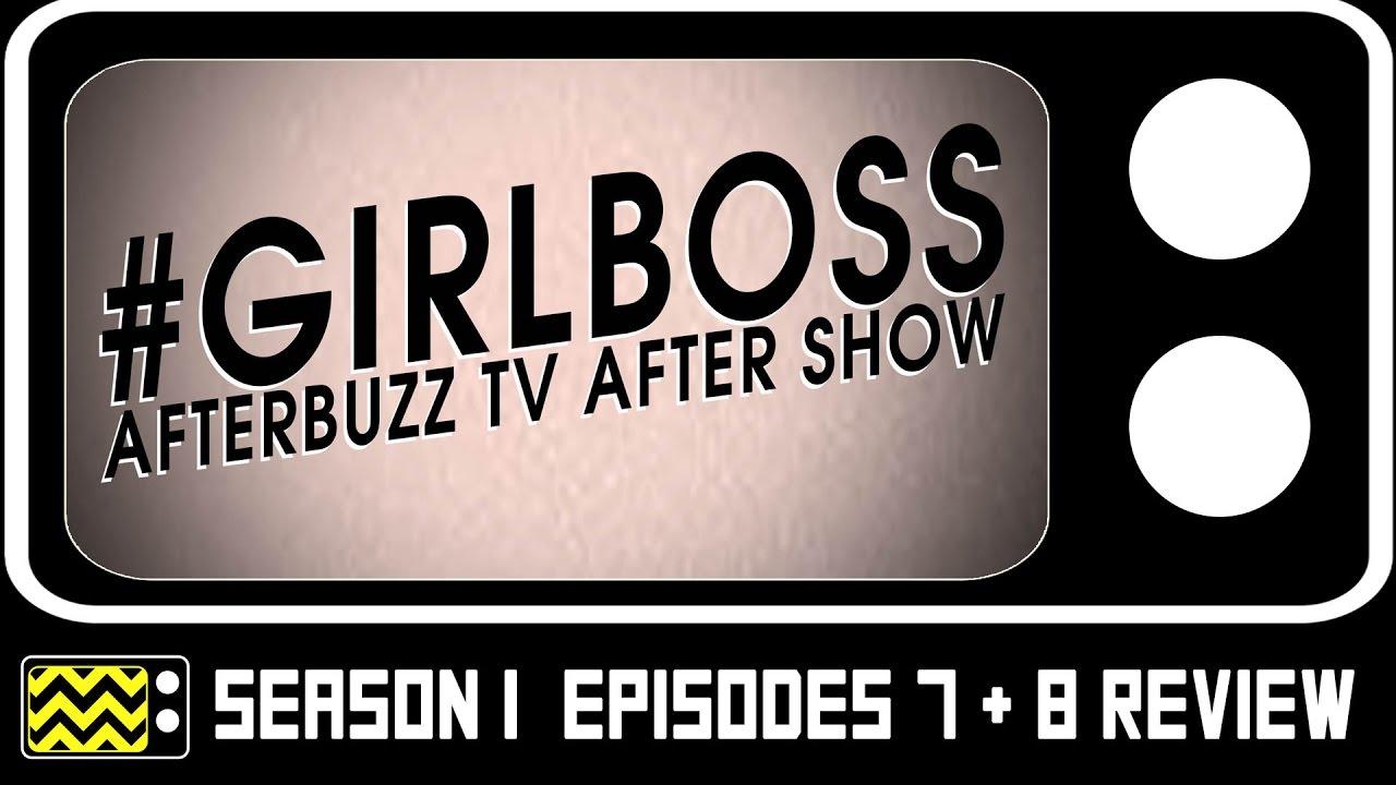Download Girlboss Season 1 Episodes 7 & 8 Review & After Show | AfterBuzz TV