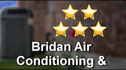 Best HVAC Companies Valrico – Bridan Air Conditioning & Heating Terrific Five Star Review