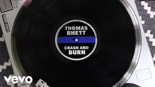 Thomas Rhett - Crash and Burn (Lyric Version) thumbnail