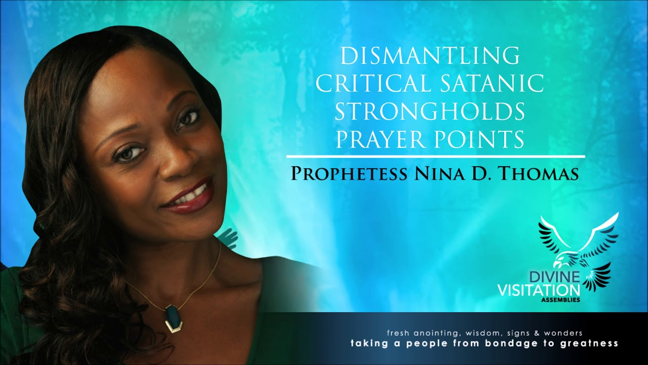 Prophetess Nina Air Thomas - Dismantling Critical Satanic Strongholds  Prayer Points