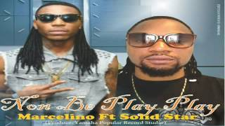 marcelino ft SolidStar - Non be play play