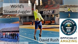 World's Slowest Juggler: David Rush. Guinness World Record