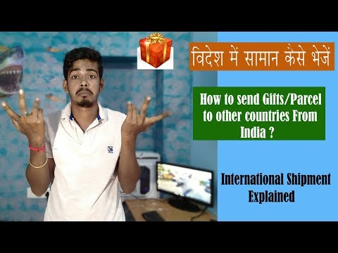 विदेश सामान कैसे भेजें | How To Send Gift To Foreign Countries From India [In Hindi] The 117