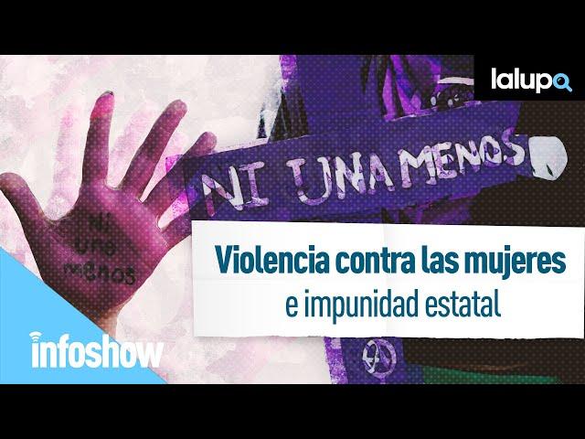 Violencia contra las mujeres e impunidad estatal