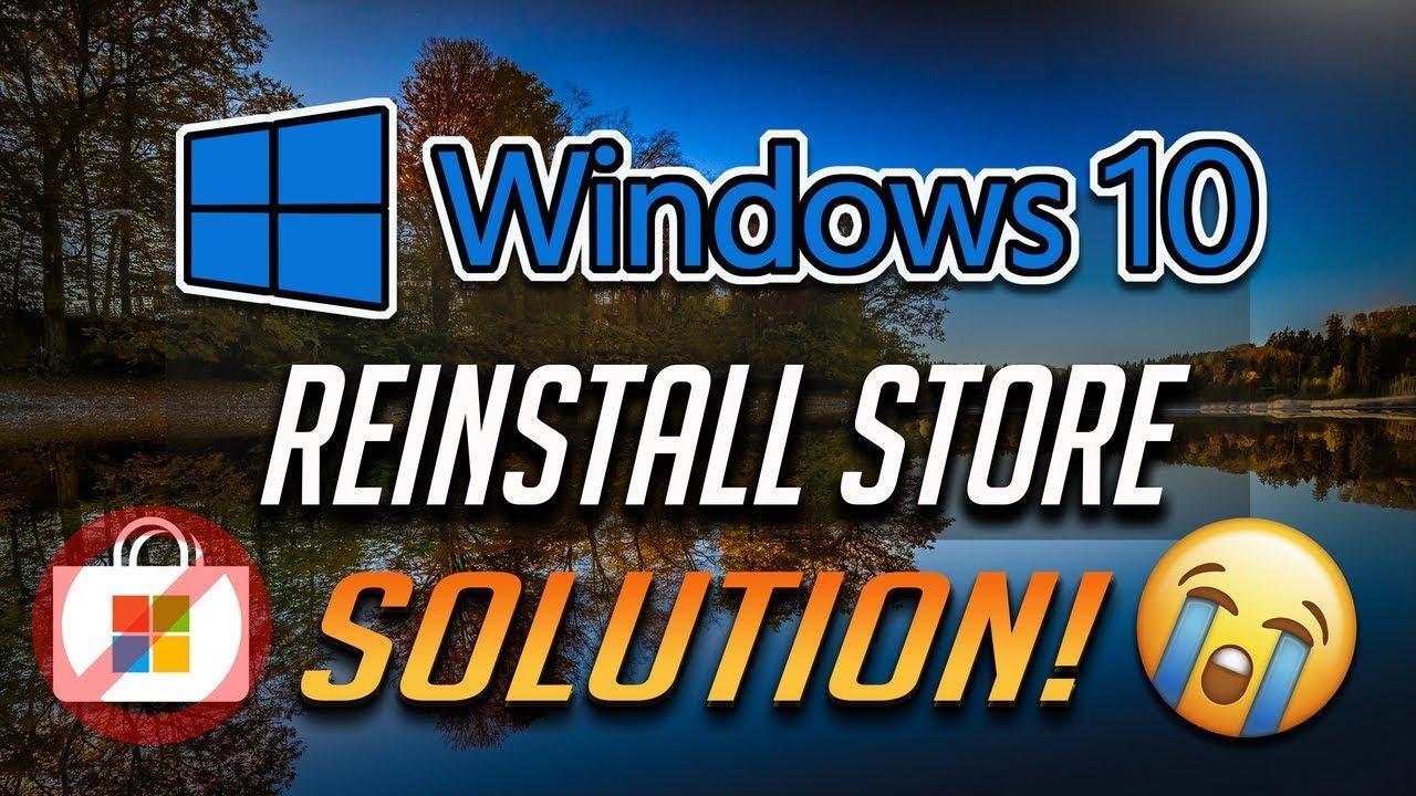 Reinstall Microsoft Store In Windows 10 2019 Youtube
