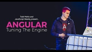 Preview of Angular Performance: Tuning the Engine